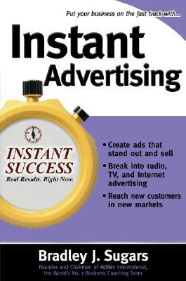 Instant Advertising By Sugars, Bradley J.