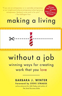 Making a Living Without a Job By Winter, Barbara J./ Strauss, Steve (FRW)